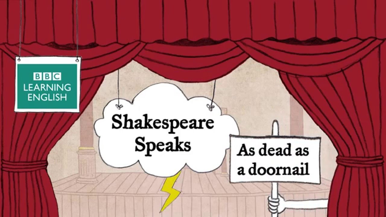 As dead as a doornail - Shakespeare Speaks - FCE, CAE and CPE ...